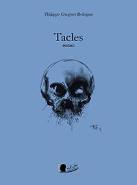 Tacles - Philippe Guiguet Bologne