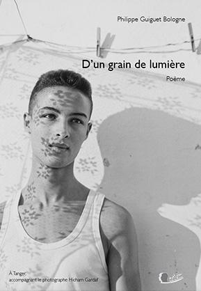 D'un grain de lumière - Philippe Guiguet Bologne