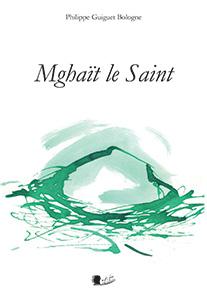 mghait-le-saint - Philippe Guiguet Bologne